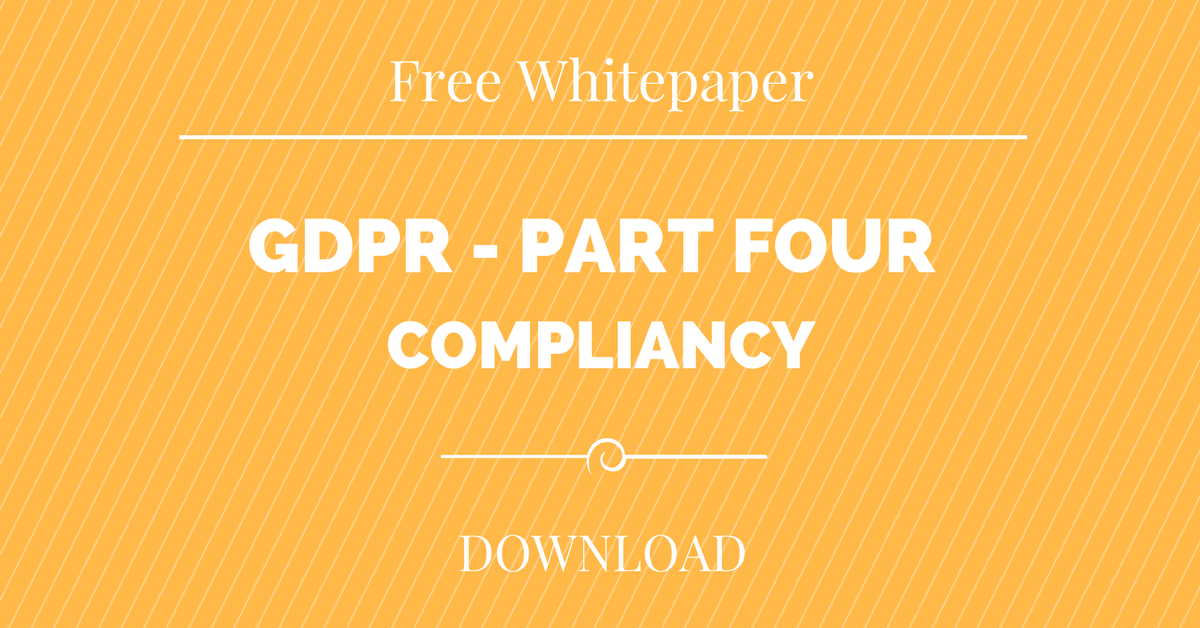 The GDPR Webinar Series, Part 4 – Available to Download