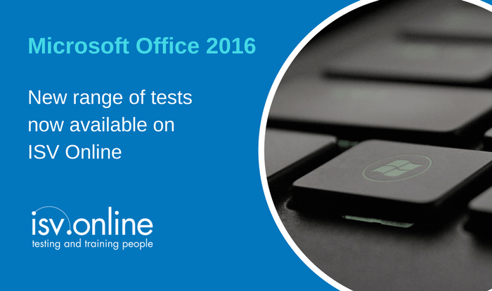 We've now launched a range of new Microsoft Office 2016 tests. Find out more...