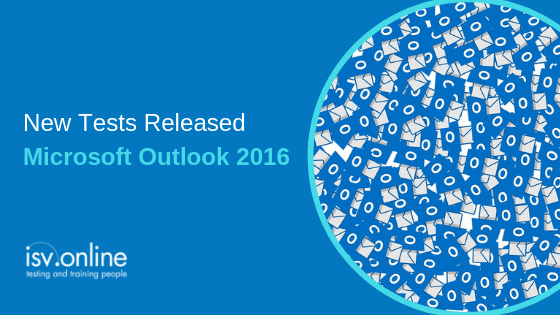 New Tests Released – Microsoft Outlook 2016