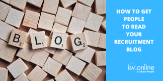 How to Get People to Read Your Recruitment Blog