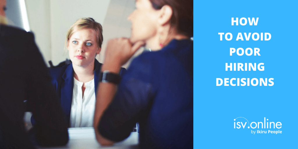 How To Avoid Poor Hiring Decisions