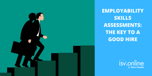 Employability Skills Assessment - The Key To A Good Hire