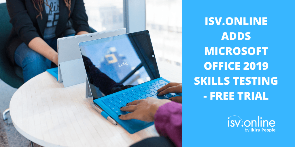ISV.Online Adds Microsoft Office 2019 Skills Testing to Level the Playing Field for its Recruiter and Employer Clients
