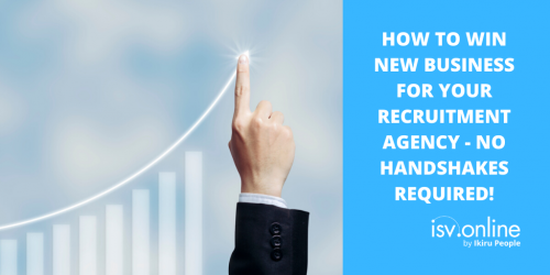 How to win new business for your recruitment agency – no handshakes required!