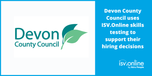 Devon County Council uses ISV.Online skills testing to support their hiring decisions