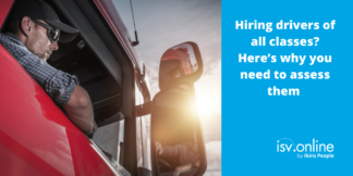 Hiring drivers of all classes? Here's why you need to assess them